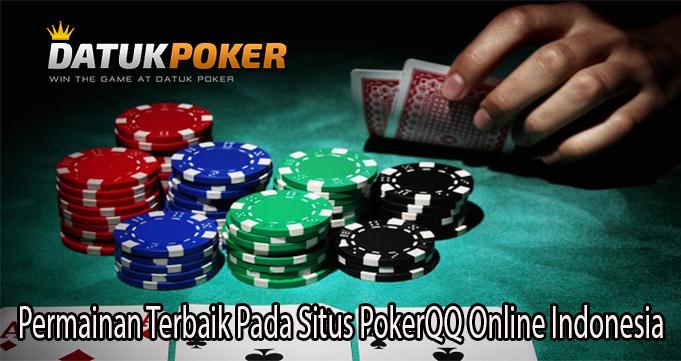 Permainan Terbaik Pada Situs PokerQQ Online Indonesia